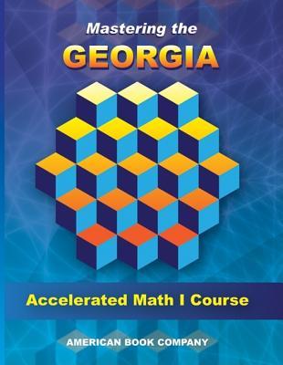 Mastering the Georgia Accelerated Math I Course - Day, Erica