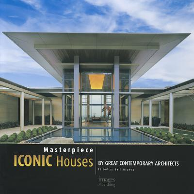 Masterpiece Iconic Houses: By Great Contemporary Architects - Browne, Beth (Editor)