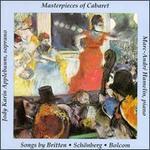 Masterpieces of Cabaret - Songs by Britten, Schönberg, Bolcom