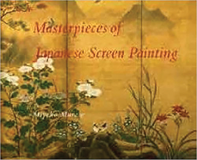 Masterpieces of Japanese Screen Painting: The American Collections - Murase, Miyeko