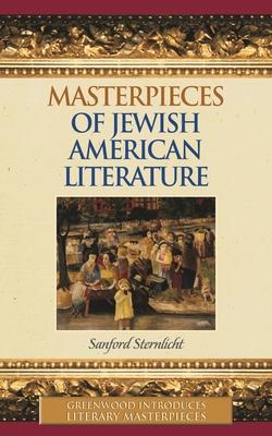 Masterpieces of Jewish American Literature - Sternlicht, Sanford