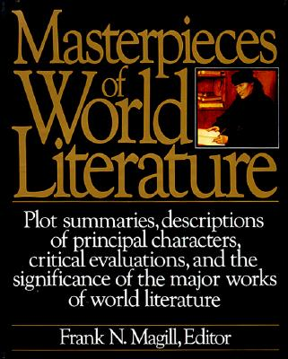 Masterpieces of World Literature - Magill, Frank N (Editor)