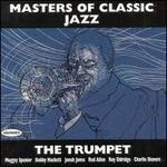 Masters of Classic Jazz: The Trumpet