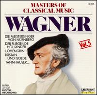 Masters of Classical Music, Vol. 5: Wagner -
