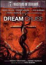 Masters of Horror: Dream Cruise - Norio Tsuruta