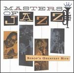 Masters of Jazz, Vol. 2: Bebop's Greatest Hits