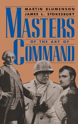 Masters of the Art of Command - Blumenson, Martin