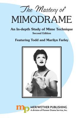 Mastery of Mimodrame: DVD & Workbook - Farley, Todd, and Farley, Marilyn