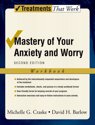 Mastery of Your Anxiety and Worry: Workbook - Craske, Michelle G., and Barlow, David H.