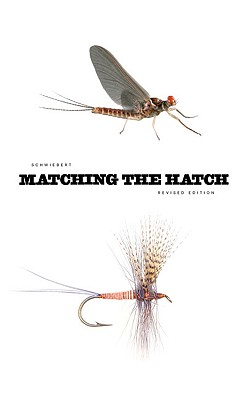 Matching the Hatch: A Practical Guide to Imitation of Insects Found on Eastern and Western Trout Waters - Schwiebert, Ernest G, and Prosek, James (Foreword by)