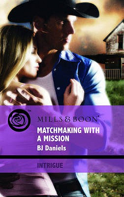 Matchmaking with a Mission - Daniels, B. J.