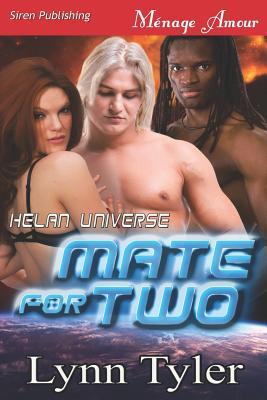 Mate for Two [Helan Universe] (Siren Publishing Menage Amour) - Tyler, Lynn