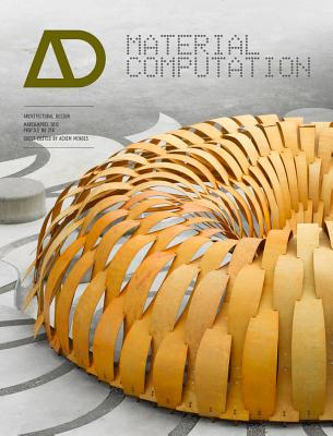 Material Computation: Higher Integration in Morphogenetic Design Architectural Design - Menges, Achim