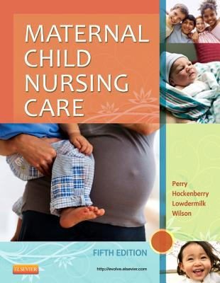 Maternal Child Nursing Care - Perry, Shannon E