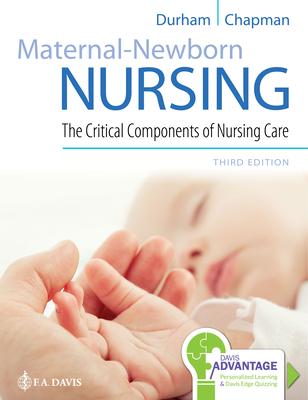 Maternal-Newborn Nursing: The Critical Components of Nursing Care - Durham, Roberta, RN, PhD, and Chapman, Linda, RN, PhD