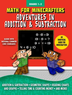Math for Minecrafters: Adventures in Addition & Subtraction - Sky Pony Press (Contributions by)
