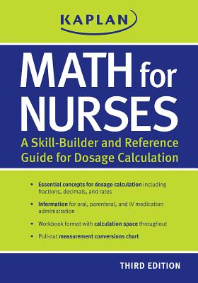 Math for Nurses: A Skill-Builder and Reference Guide for Dosage Calculation - Kaplan