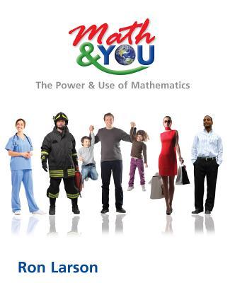 Math & You: The Power & Use of Mathematics - Larson, Ron, Professor