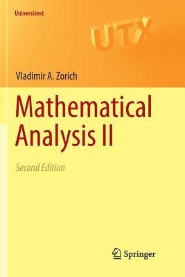 Mathematical Analysis II - Zorich, V A, and Cooke, Roger (Translated by), and Paniagua, Octavio (Translated by)