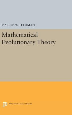 Mathematical Evolutionary Theory - Feldman, Marcus W.