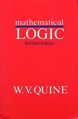 Mathematical Logic, Revised Edition - Quine, W V, Professor