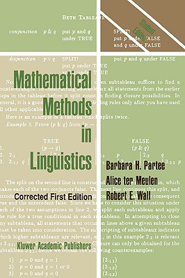 Mathematical Methods in Linguistics - Partee, Barbara B H, and Ter Meulen, A G, and Wall, R
