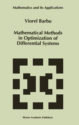 Mathematical Methods in Optimization of Differential Systems - Barbu, Viorel