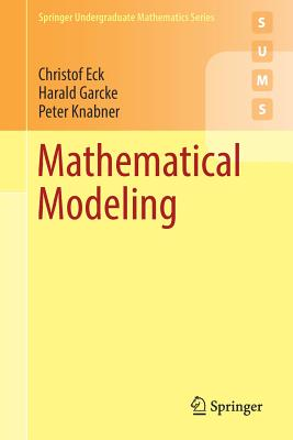 Mathematical Modeling - Eck, Christof, and Garcke, Harald, and Knabner, Peter