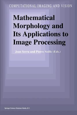Mathematical Morphology and Its Applications to Image Processing - Serra, Jean (Editor)
