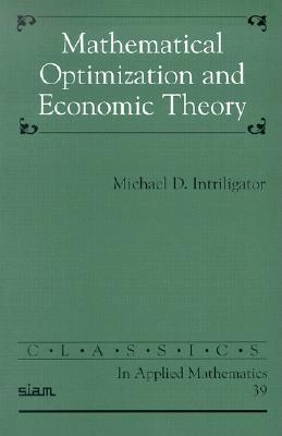 Mathematical Optimization and Economic Theory - Intriligator, Michael D