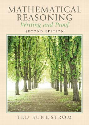 Mathematical Reasoning: Writing and Proof - Sundstrom, Ted