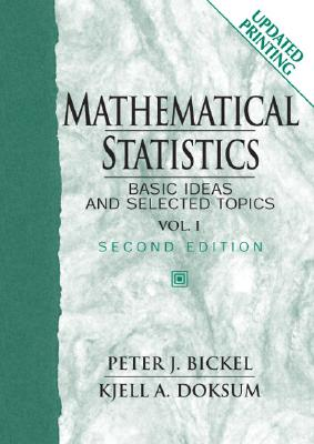 Mathematical Statistics Volume I: Basic Ideas and Selected Topics - Bickel, Peter J, Dr., and Doksum, Kjell A
