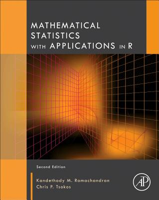 Mathematical Statistics with Applications in R - Ramachandran, Kandethody M, and Tsokos, Chris P