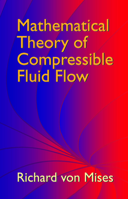 Mathematical Theory of Compressible Fluid Flow - Von Mises, Richard