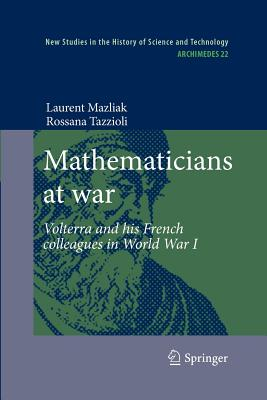 Mathematicians at War: Volterra and His French Colleagues in World War I - Mazliak, Laurent