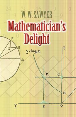 Mathematician's Delight - Sawyer, W W