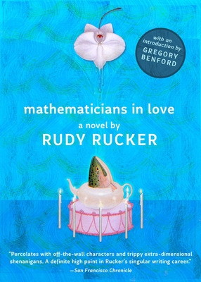 Mathematicians in Love - Rucker, Rudy, and Benford, Gregory (Introduction by)