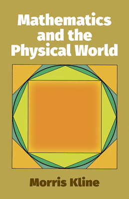 Mathematics and the Physical World - Kline, Morris