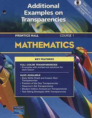 Mathematics Course 1: Additional Examples on Transparencies - Prentice Hall (Creator)