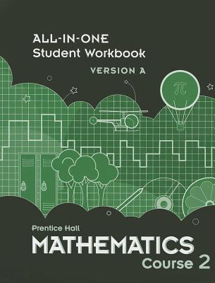 Mathematics Course 2: All-In-One Student Workbook Version a - Prentice Hall (Creator)