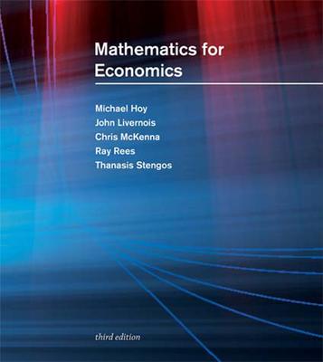 Mathematics for Economics - Hoy, Michael, and Livernois, John, and McKenna, Chris