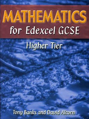 Mathematics for Edexcel GCSE Higher Tier - Banks, Tony, and Alcorn, David