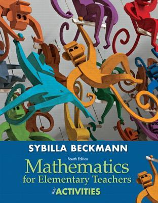 Mathematics for Elementary Teachers with Activities - Beckmann, Sybilla