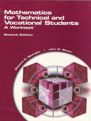 Mathematics for Technical and Vocational Students: A Worktext - Spangler, Richard C