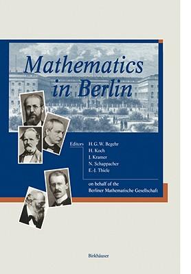 Mathematics in Berlin - Begehr, Heinrich (Editor), and Koch, Helmut (Editor), and Kramer, Jürg (Editor)