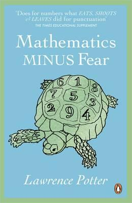 Mathematics Minus Fear - Potter, Lawrence