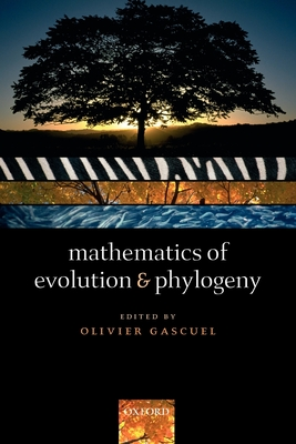 Mathematics of Evolution and Phylogeny - Gascuel, Olivier (Editor)