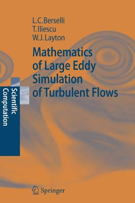 Mathematics of Large Eddy Simulation of Turbulent Flows - Berselli, Luigi Carlo