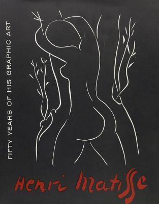 Matisse Fifty Years of His Graphic Art - Lieberman, William S