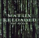 Matrix Reloaded: The Album [Clean]
